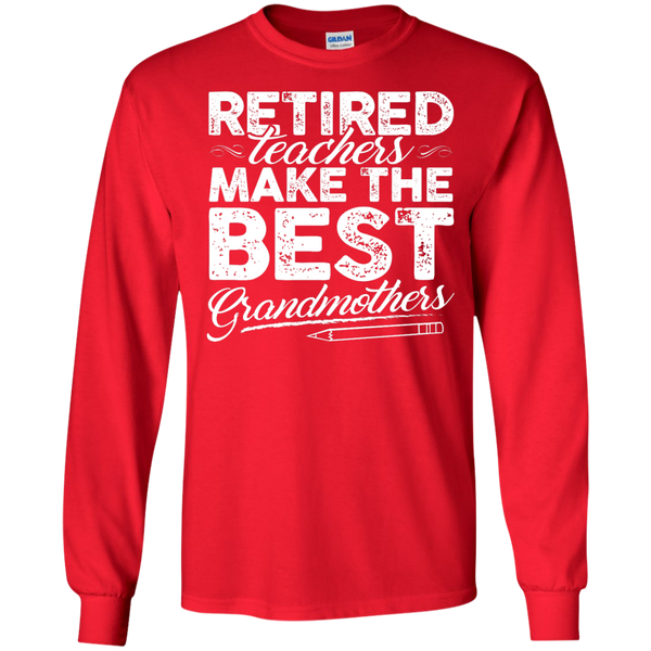 Retired Teachers make the best grandmothers LS Cotton Tshirt - TeachersLoungeShop - 5