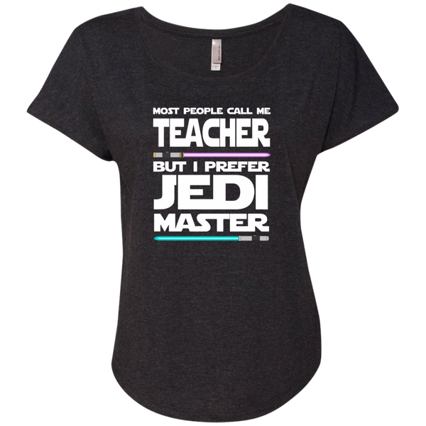 Most People Call Me Teacher But I Prefer Jedi Master Next Level Ladies Triblend Dolman Sleeve - TeachersLoungeShop - 4