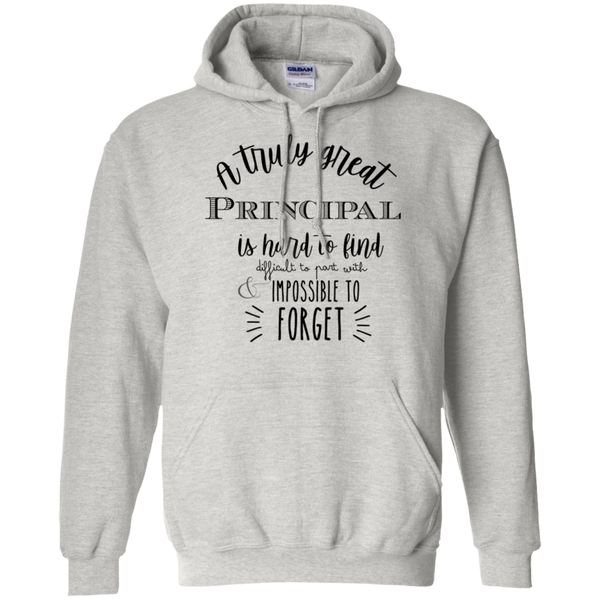 A truly great Principal is hard to find  Hoodie 8 oz.