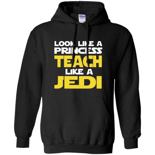 Look Like a Princess Teach Like a Jedi Pullover Hoodie 8 oz - TeachersLoungeShop - 1