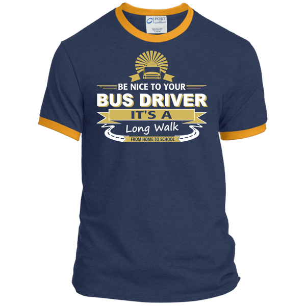 Be Nice to Your Bus Driver It's a Long Walk From Home to School Ringer Tee - TeachersLoungeShop - 1