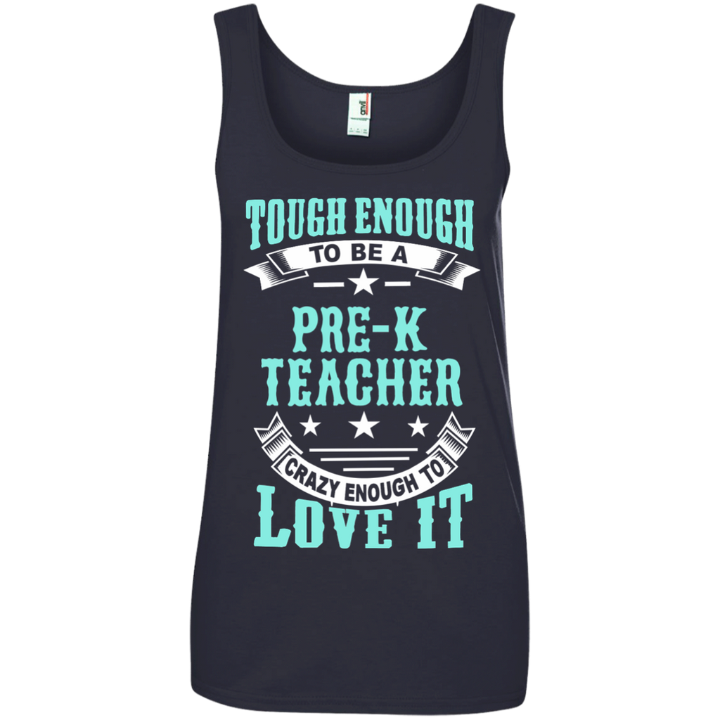 Tough Enough to be a Pre K Teacher Crazy Enough to Love It Ladies' 100% Ringspun Cotton Tank Top - TeachersLoungeShop - 1