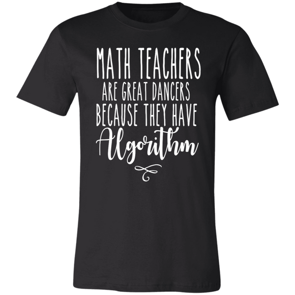 Math teachers are great dancers  T-Shirt