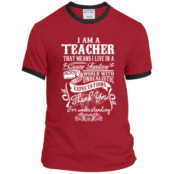 I Am a Teacher That Means I Live in a Crazy Fantasy World with Unrealistic Expectations Ringer Tee - TeachersLoungeShop - 3