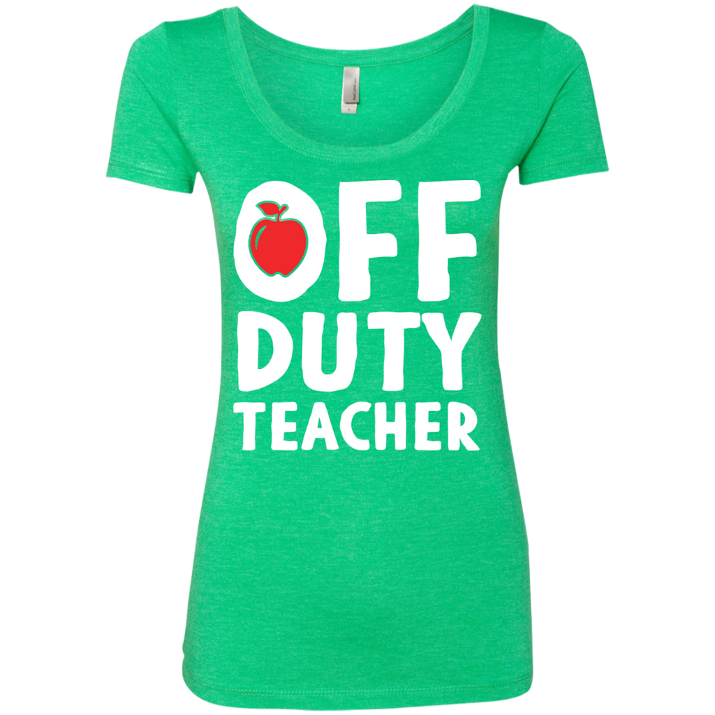 Off Duty Teacher Next   Level Ladies Triblend Scoop - TeachersLoungeShop - 1