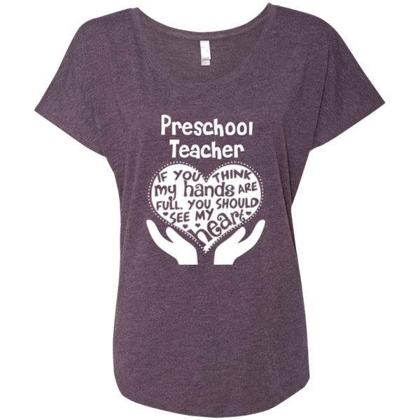 Preschool Teacher If You Think My Hands Are Full You Should See My Heart Next Level Ladies Triblend Dolman Sleeve - TeachersLoungeShop - 3