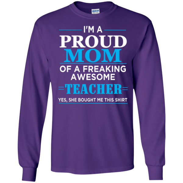 I'm a Proud Mom of a Freaking Awesome Teacher LS Ultra Cotton Tshirt - TeachersLoungeShop - 10