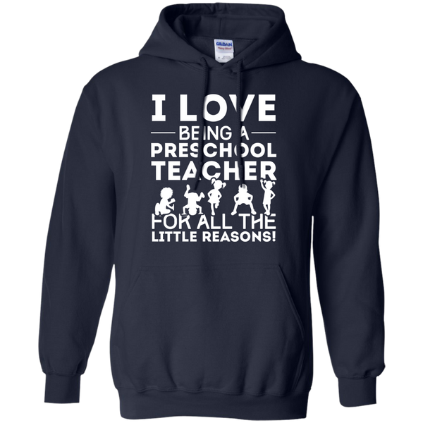 I Love being a Preschool Teacher for all the little reason  Hoodie 8 oz - TeachersLoungeShop - 2