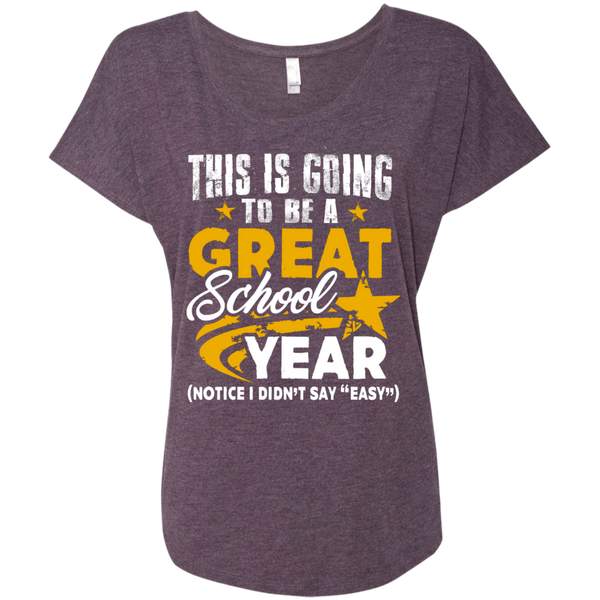 This is Going to be a Great School Year Next  Level Ladies Triblend Dolman Sleeve - TeachersLoungeShop - 6