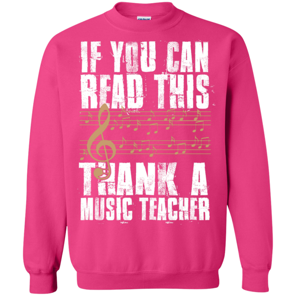 If you can read this Thank a Music Teacher Crewneck Pullover Sweatshirt  8 oz - TeachersLoungeShop - 10