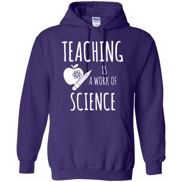 Teaching is a Work of Science Teacher T-shirt Hoodie - TeachersLoungeShop - 10