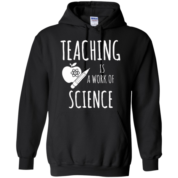Teaching is a Work of Science Teacher T-shirt Hoodie - TeachersLoungeShop - 7