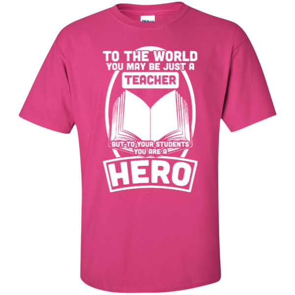 To The World You may be just A Teacher but to your students you are a Hero  T-Shirt - TeachersLoungeShop - 5