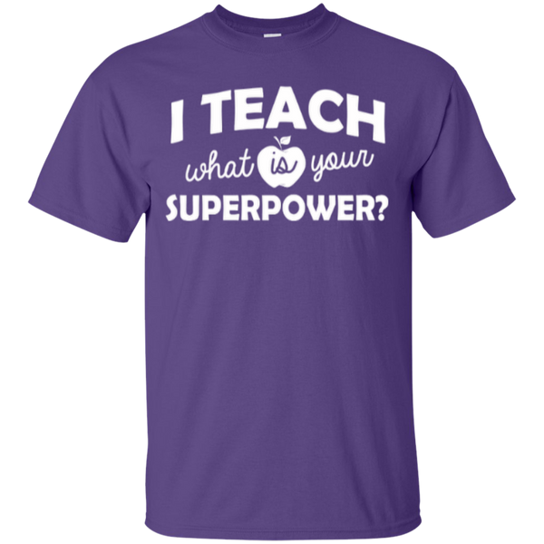 I Teach What is Your Superpower T-Shirt - TeachersLoungeShop - 4