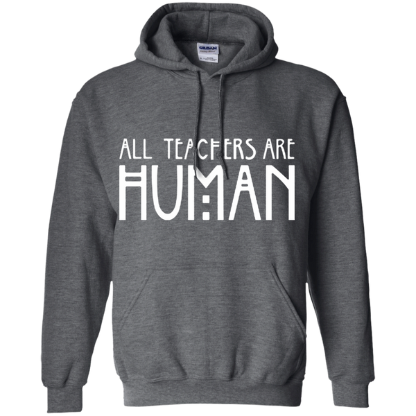 All Teachers Are Human Pullover Hoodie 8 oz - TeachersLoungeShop - 9