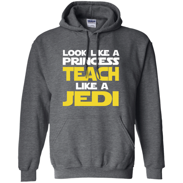 Look Like a Princess Teach Like a Jedi Pullover Hoodie 8 oz - TeachersLoungeShop - 3