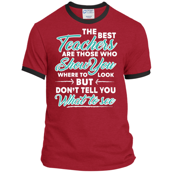 The Best Teachers are those who show you Ringer Tee - TeachersLoungeShop - 7