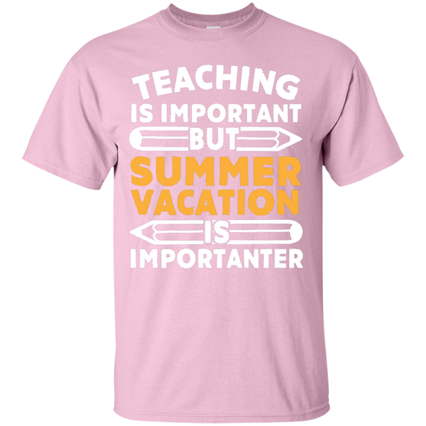 Teaching is important but Summer Vacation is importanter T-Shirt - TeachersLoungeShop - 5