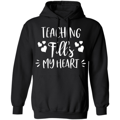 Teaching fills my heart . Pullover Hoodie 8 oz.