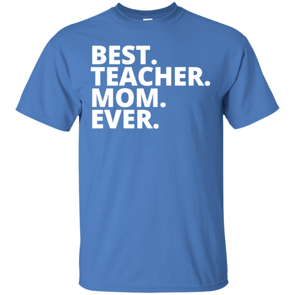 Best. Teacher. Mom. Ever. T-Shirt