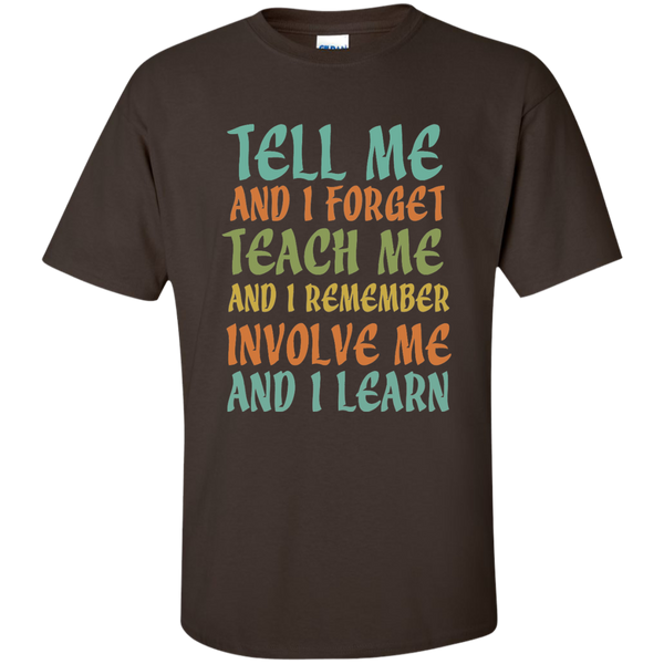 Tell Me and I Forget Teach Me and I Remember Involve Me and I Learn Cotton T-Shirt - TeachersLoungeShop - 2