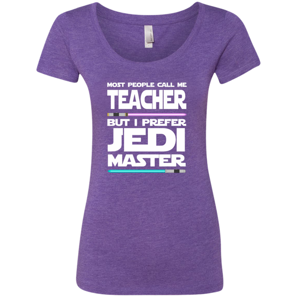 Most People Call Me Teacher But I Prefer Jedi Master Next Level Ladies Triblend Scoop - TeachersLoungeShop - 1