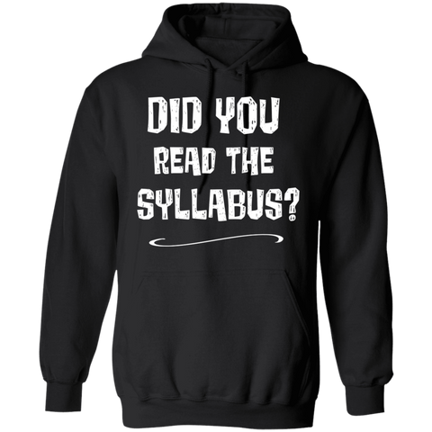 Did you the read the syllabus ?   Hoodie 8 oz.