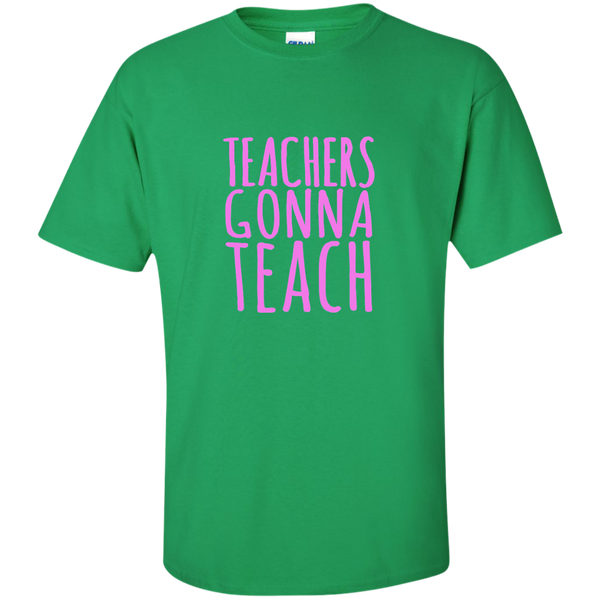Teachers Gonna Teach Cotton T-Shirt - TeachersLoungeShop - 5