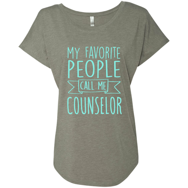 My Favorite People call Me Counselor Next Level Ladies Triblend Dolman Sleeve - TeachersLoungeShop - 3