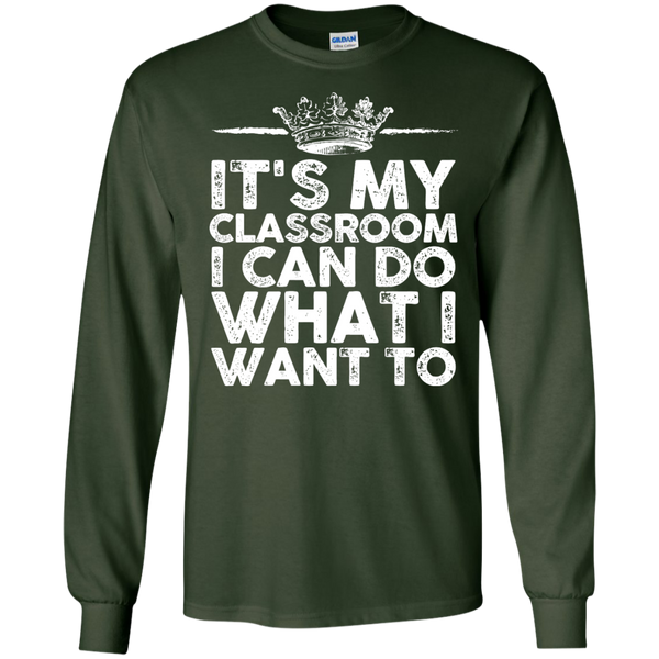 It's My Classroom I can do what i want to  Ultra Cotton Tshirt - TeachersLoungeShop - 2