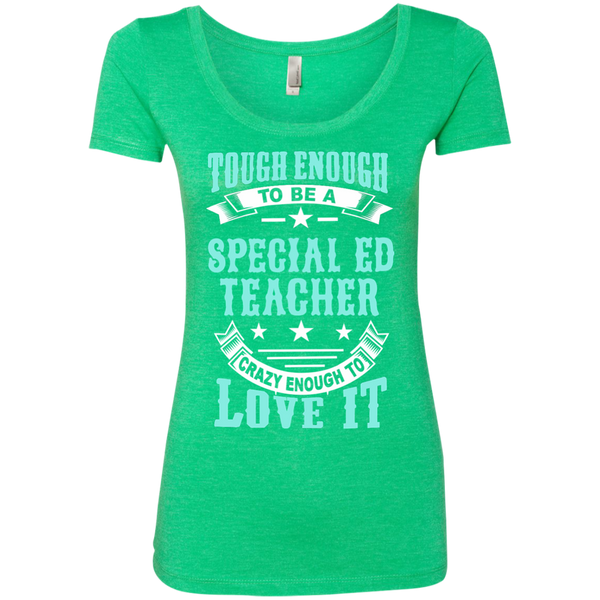 Tough Enough to be a Special Ed Teacher Crazy Enough to Love It Next Level Ladies Triblend Scoop - TeachersLoungeShop - 2