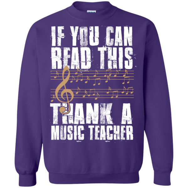 If you can read this Thank a Music Teacher Crewneck Pullover Sweatshirt  8 oz - TeachersLoungeShop - 8