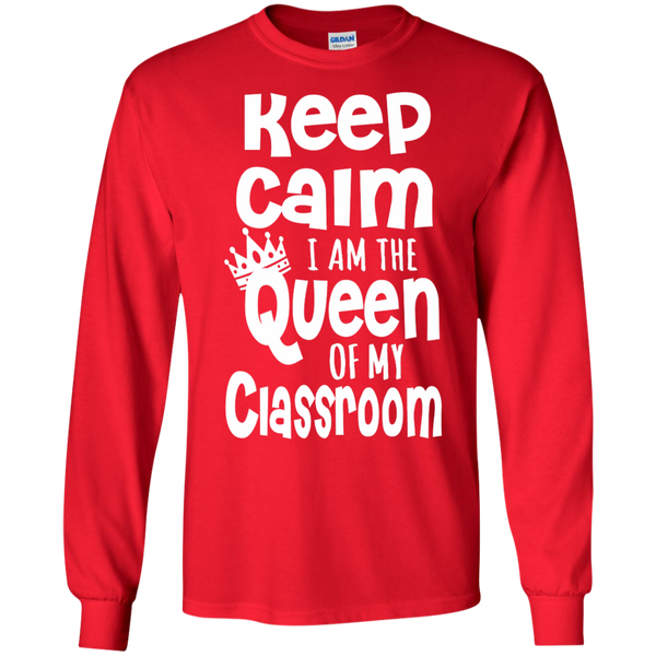 Keep Calm I am the Queen of My Classroom LS Cotton Tshirt - TeachersLoungeShop - 4