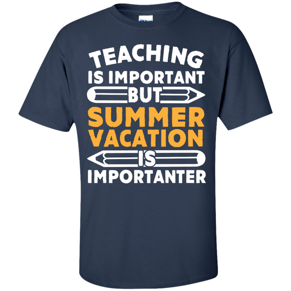 Teaching is important but Summer Vacation is importanter T-Shirt - TeachersLoungeShop - 10