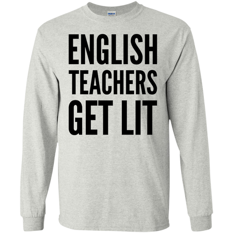 English Teachers get Lit LS  Tshirt