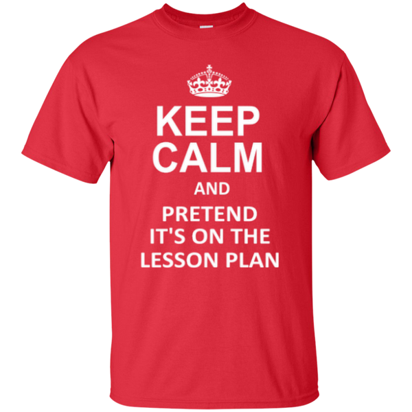 Keep Calm and Pretend It's on the lesson plan T-Shirt - TeachersLoungeShop - 2
