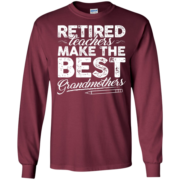 Retired Teachers make the best grandmothers LS Cotton Tshirt - TeachersLoungeShop - 4