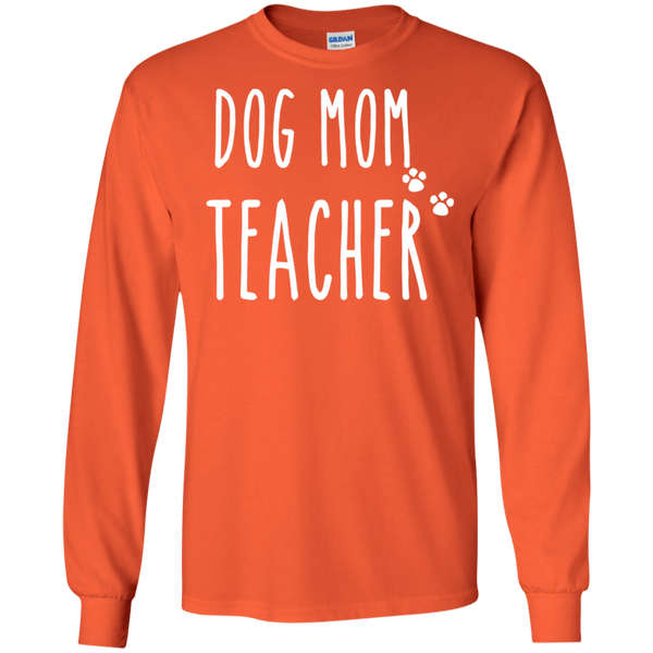 Dog Mom Teacher LS  T-Shirt