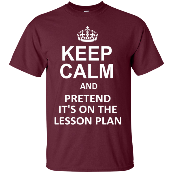 Keep Calm and Pretend It's on The Lesson Plan  T-Shirt - TeachersLoungeShop - 7