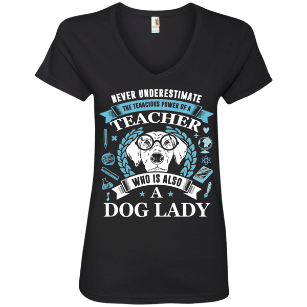 Never Underestimate the Tenacious Power of a Teacher who is also a Dog Lady Ladies' V-Neck Tee - TeachersLoungeShop - 1
