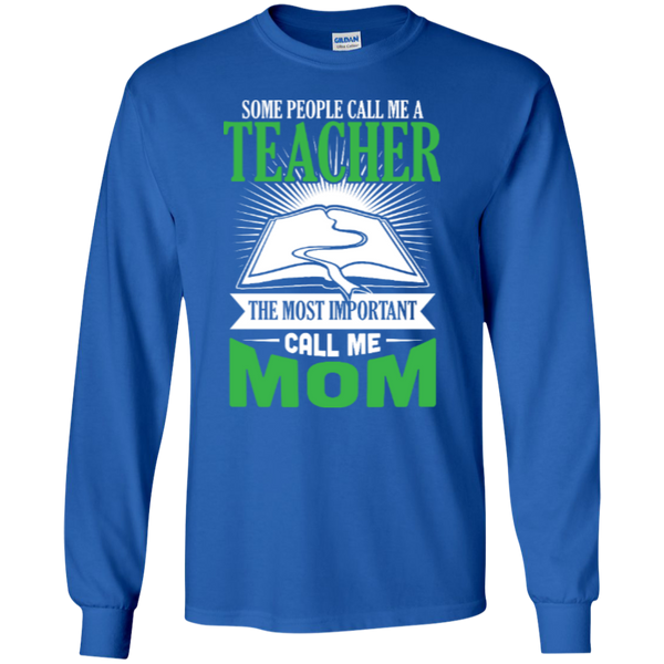Some people call me a Teacher the most important call me MOM   Ultra Cotton Tshirt - TeachersLoungeShop - 3
