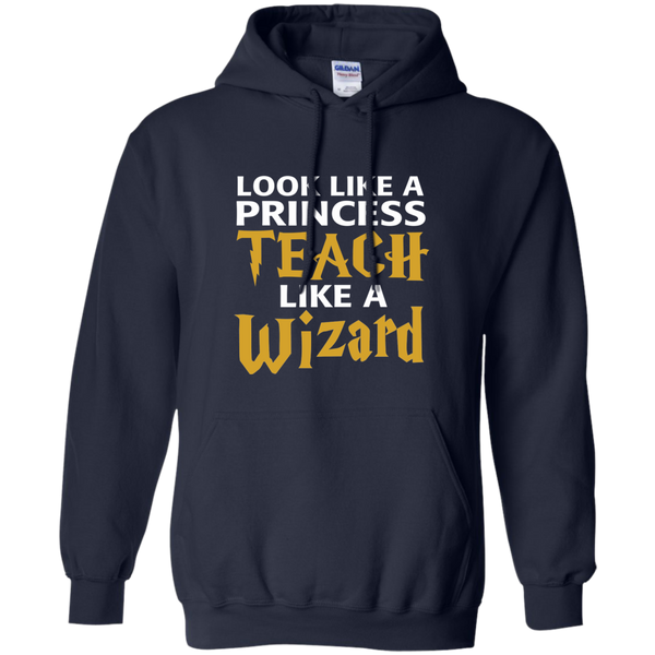 Look Like a Princess Teach Like a Wizard Pullover Hoodie 8 oz - TeachersLoungeShop - 2