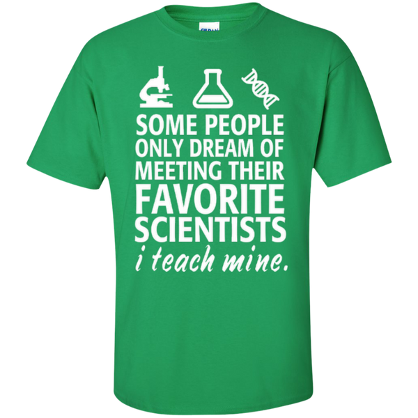 Some People only Dream of Meeting their Favorite Scientists I Teach Mine Teacher T-shirt Hoodie - TeachersLoungeShop - 7