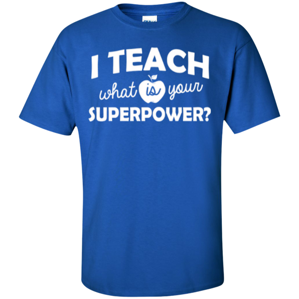 I Teach What is Your Superpower T-Shirt - TeachersLoungeShop - 3
