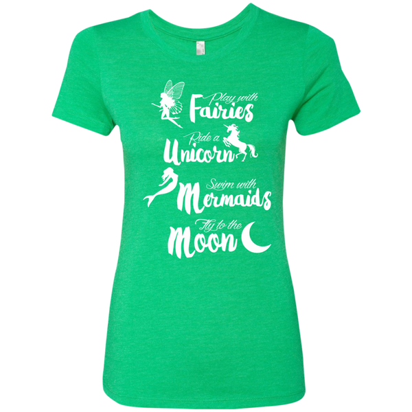 Play with Fairies Ride a Unicorn Swim with Mermaids Fly to the Moon Next Level Ladies Triblend T-Shirt - TeachersLoungeShop - 2