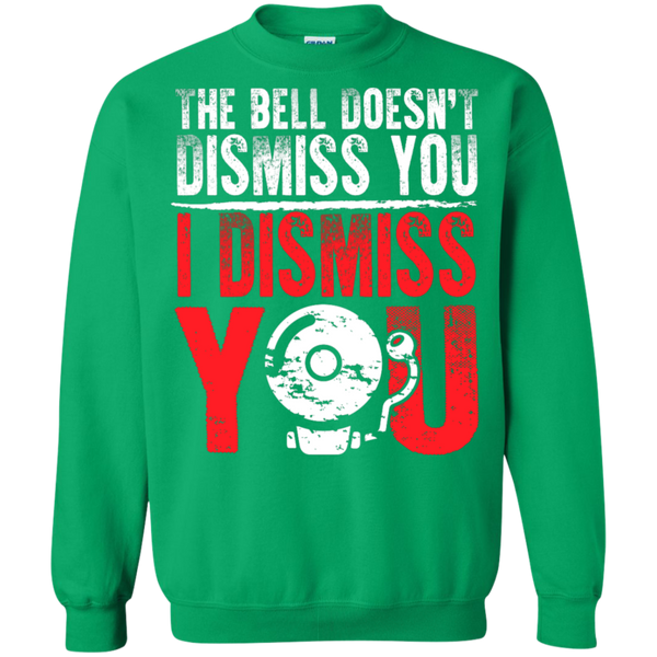The Bell Doesn't Dismiss you I dismiss you Pullover Sweatshirt  8 oz - TeachersLoungeShop - 9