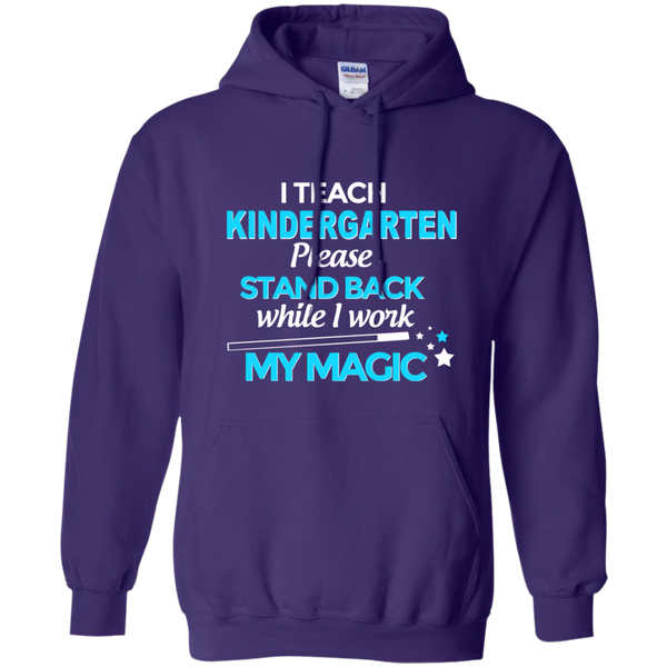 I Teach Kindergarten Please Stand Back While I Work My Magic Pullover Hoodie 8 oz - TeachersLoungeShop - 10