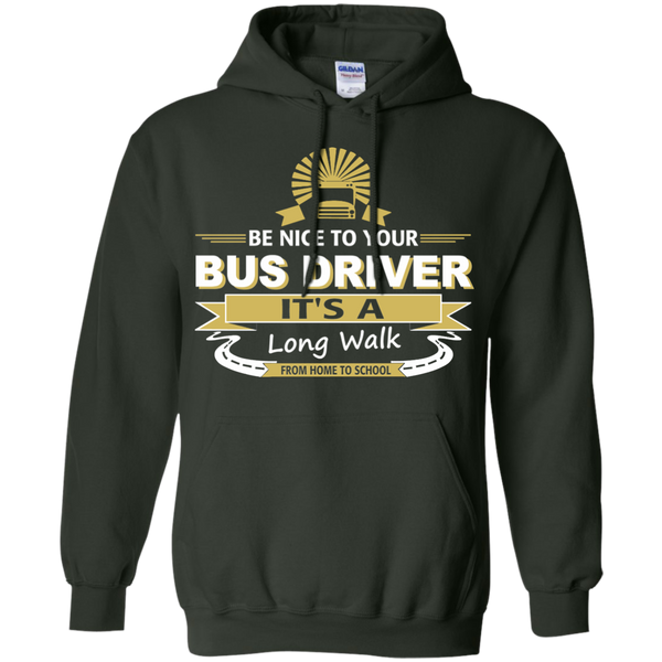 Be Nice to Your Bus Driver It's a Long Walk From Home to School Pullover Hoodie 8 oz - TeachersLoungeShop - 6