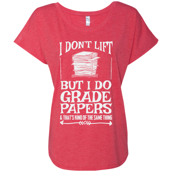 I Dont Lift But I Do Grade Papers    Level Ladies Triblend Dolman Sleeve - TeachersLoungeShop - 7