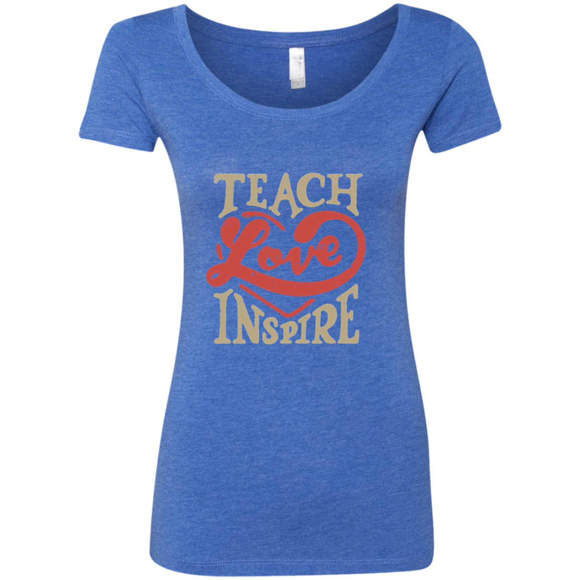 Teach Love Inspire Teacher Next Level Ladies Triblend Scoop - TeachersLoungeShop - 1